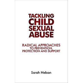 Torjumaan lapsen seksuaalinen hyväksikäyttö - radikaali lähestymistapoja ehkäisevään huumetyöhön - s