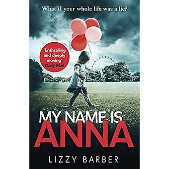 My Name is Anna by Lizzy Barber - 9781787460768 Book