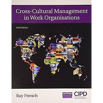 Cross-Cultural Management in Work Organisations (3rd Revised edition)