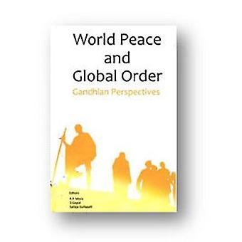 World Peace and Global Order - Gandhian Perspectives by Sailaja Gullap