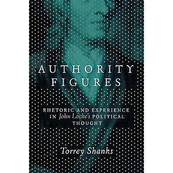 Authority Figures - Rhetoric and Experience in John Locke's Political