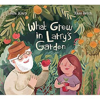 What Grew In Larry's Garden by Laura Alary - 9781525301087 Book