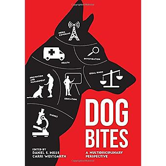 Dog Bites - A Multidisciplinary Perspective by Daniel S. Mills - 97819