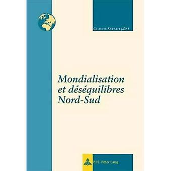 Mondialisation Et D s quilibres Nord-Sud (Regards Sur I'international)