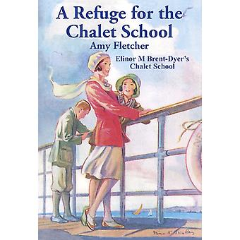 A Refuge for the Chalet School by Amy Fletcher