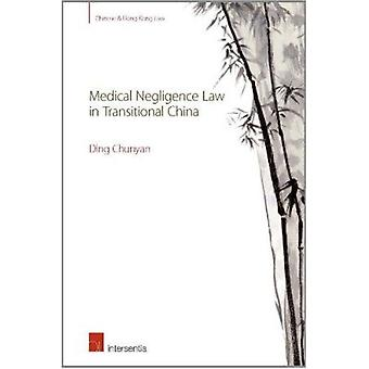 Medical Negligence Law in Transitional China by Ding Chunyan - 978178