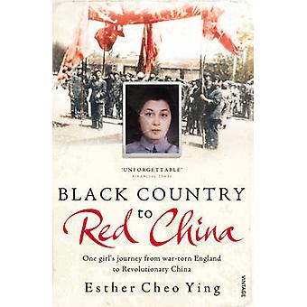 Black Country to Red China  One girls story from wartorn England to Revolutionary China by Esther Cheo Ying