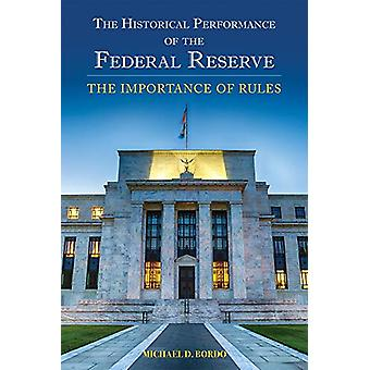 The Historical Performance of the Federal Reserve - The Importance of