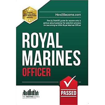 Royal Marines Officer Workbook  How to Pass the Selection Process Including AIB POC Interview Questions Planning Exercises and Scoring Criteria by Richard McMunn