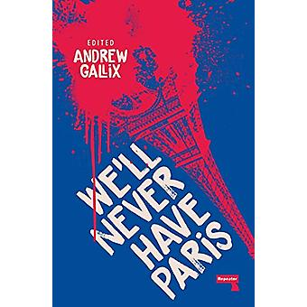 We'll Never Have Paris by Andrew Gallix - 9781912248384 Book