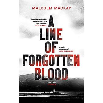 A Line of Forgotten Blood by Malcolm Mackay - 9781786697134 Book