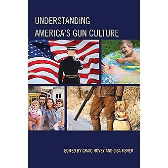 Understanding America's Gun Culture by Craig Hovey - 9781498568142 Bo
