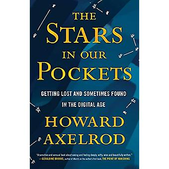 The Stars in Our Pockets - Getting Lost and Sometimes Found in the Dig
