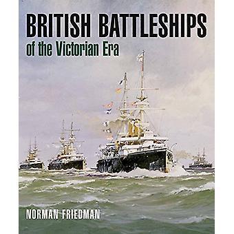 British Battleships of the Victorian Era by Norman Friedman - 9781682