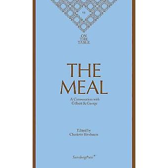 The Meal - A Conversation with Gilbert & George by Charlotte Birn