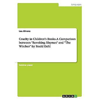 Grausamkeit in Kinder's Büchern. Ein Vergleich zwischen: