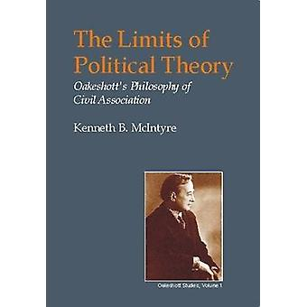 The Limits of Political Theory - Oakeshott's Philosophy of Civil Assoc