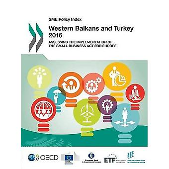 Western Balkans and Turkey 2016 - Assessing the Implementation of the