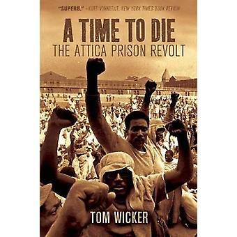 A Time to Die The Attica Prison Revolt