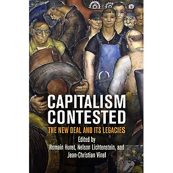 Capitalism Contested by Edited by Romain Huret & Edited by Nelson Lichtenstein & Edited by Jean Christian Vinel