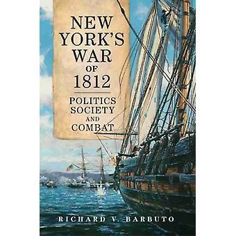 New Yorks War of 1812 by Richard V. Barbuto