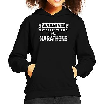 Warning May Start Talking About Marathons Kid's Hooded Sweatshirt