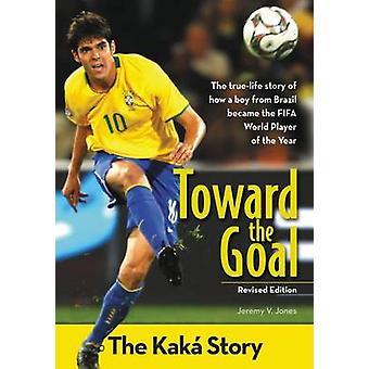 Richting van het doel - het verhaal van de Kaka door Jeremy V. Jones - 9780310738404 Bo