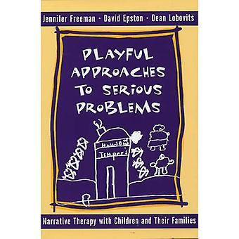 Playful Approaches to Serious Problems - Narrative Therapy with Childr