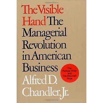 La mano visibile - la rivoluzione manageriale in Business americano da A