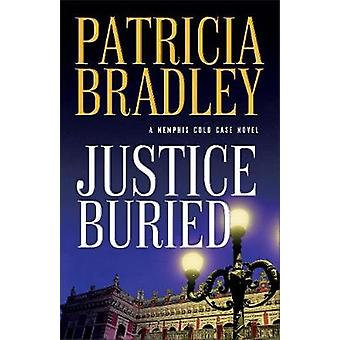 Justice Buried by Patricia Bradley - 9780800727123 Book