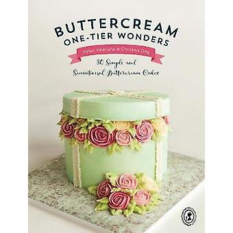 Buttercream One-Tier Wonders - 30 Simple and Sensational Buttercream C