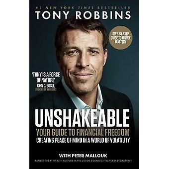 Unshakeable - Your Guide to Financial Freedom by Tony Robbins - 978147