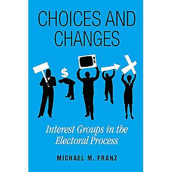Val och förändringar - intressegrupper i valprocessen av Mich