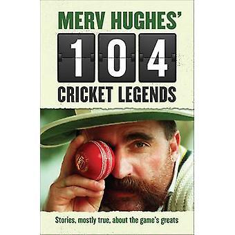 Merv Hughes' 104 Cricket Legends - Hilarious Stories About My Favourit