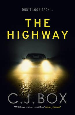 The Highway by C. J. Box - 9781781852699 Book