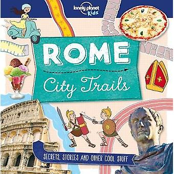 City Trails - Rome by Lonely Planet Kids - 9781786579638 Book