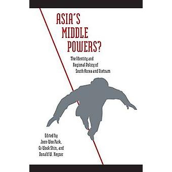 Asia's Middle Powers? - The Identity and Regional Policy of South Kore
