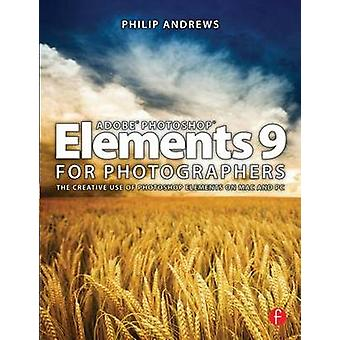 Adobe Photoshop Elements 9 for Photographers by Philip Andrews - 9780