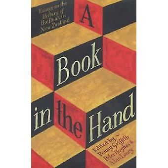 A Book in the Hand - Essays on the History of the Book in New Zealand