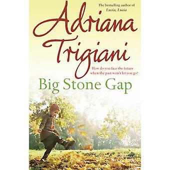 Big Stone Gap - A Novel (Neuauflage) von Adriana Trigiani - 9780743440
