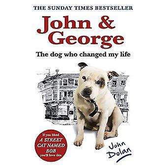 John ja George: koira, joka muutti elämäni