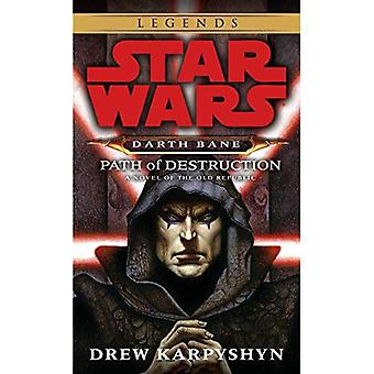 Path of Destruction : A Novel of the Old Republic (Star Wars : Darth Bane)