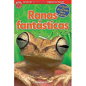 Ranas Fantasticas = Fantastic Frogs (Lector de Scholastic Explora Tu Mundo)