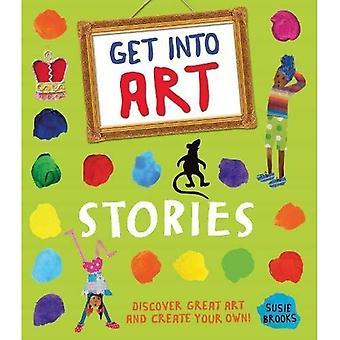 Få in konst: Berättelser: upptäck stor konst och skapa din egen!