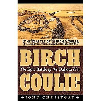 Birke Coulie: Die epische Schlacht des Krieges Dakota