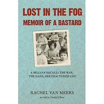Lost in the Fog: Memoir of a b*stard