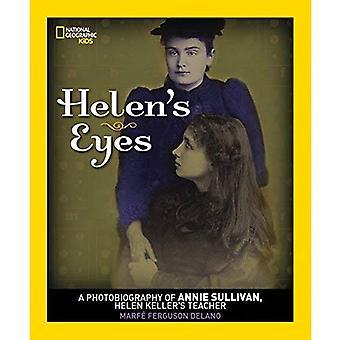 Helens ögon: en Photobiography av Annie Sullivan, Helen Kellers lärare (nationella geografiska Photobiographies)