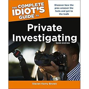 The Complete Idiot's Guide to Private Investigating (Complete Idiot's Guides (Lifestyle Paperback))