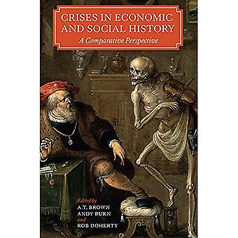 Crises in Economic and Social History: A Comparative Perspective (People, Markets, Goods: Economies and Societies...