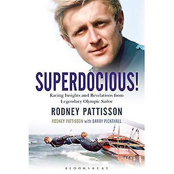 Superdocious!: corridas Insights e revelações do lendário marinheiro Olímpico Rodney Pattisson